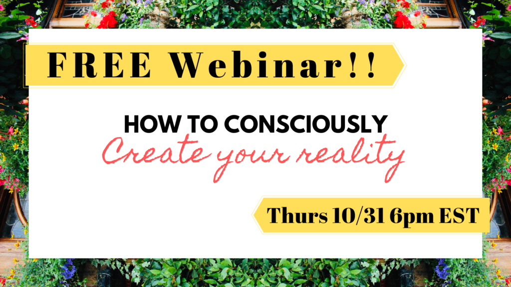free webinar how to consciously create your reality